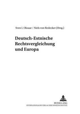 Deutsch-Estnische Rechtsvergleichung Und Europa - Studien Des Instituts Feur Ostrecht Meunchen, 50 (Paperback)