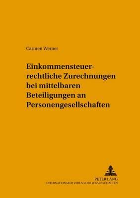 Einkommensteuerrechtliche Zurechnungen Bei Mittelbaren Beteiligungen an Personengesellschaften - Schriften Zum Wirtschafts- Und Medienrecht, Steuerrecht Und 12 (Paperback)
