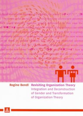 Revisiting Organization Theory: Integration and Deconstruction of Gender and Transformation of Organization Theory (Paperback)