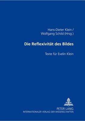 Die Reflexivitaet Des Bildes: Texte Fuer Evelin Klein (Paperback)