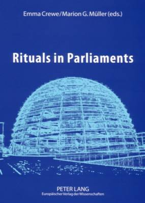 Rituals in Parliaments: Political, Anthropological and Historical Perspectives on Europe and the United States (Paperback)
