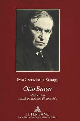 Otto Bauer: Studien Zur Sozial-Politischen Philosophie (Paperback)