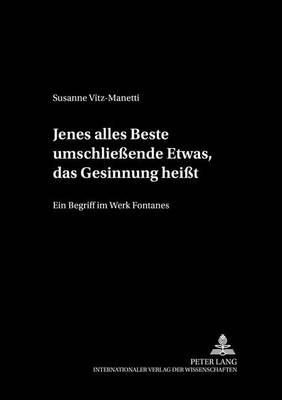 """""""jenes Alles Beste Umschliessende Etwas, Das Gesinnung Heisst"""": Ein Begriff Im Werk Fontanes - Mass Und Wert 1 (Paperback)"""