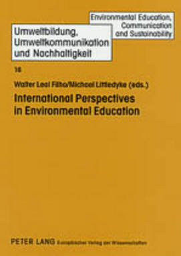 International Perspectives in Environmental Education - Umweltbildung, Umweltkommunikation und Nachhaltigkeit Environmental Education, Communication and Sustainability 16 (Paperback)