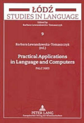 Practical Applications in Language and Computers: PALC 2003 - Lodz Studies in Language 9 (Paperback)