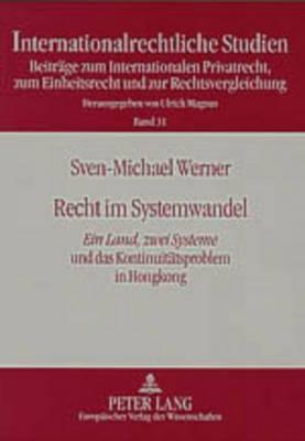 """Recht im Systemwandel: """"Ein Land, zwei Systeme"""" und das Kontinuitaetsproblem in Hongkong - Internationalrechtliche Studien 31 (Paperback)"""