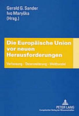 Die Europaeische Union VOR Neuen Herausforderungen: Verfassung - Osterweiterung - Welthandel (Paperback)