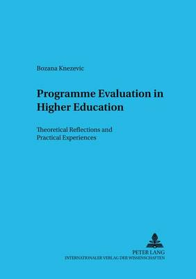 Programme Evaluation in Higher Education: Theoretical Reflections and Practical Experiences - Beitrage Zur Vergleichenden Bildungsforschung/Studies in Comparative Educations 8 (Paperback)