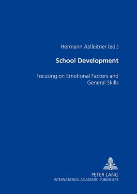 School Development: Focusing on Emotional Factors and General Skills (Paperback)