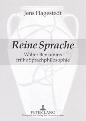 Reine Sprache: Walter Benjamins Fruehe Sprachphilosophie (Paperback)