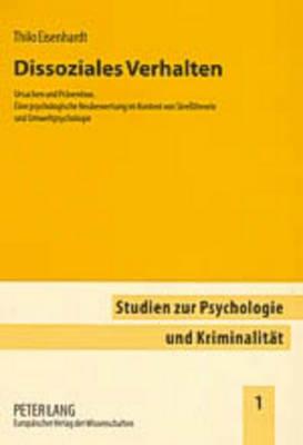 Dissoziales Verhalten: Ursachen Und Praevention. Eine Psychologische Neubewertung Im Kontext Von Stresstheorie Und Umweltpsychologie - Studien Zur Psychologie Und Kriminalitaet 1 (Paperback)