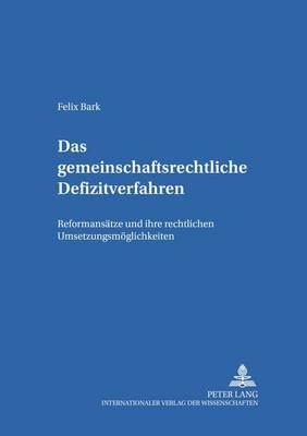 Das Gemeinschaftsrechtliche Defizitverfahren: Reformansaetze Und Ihre Rechtlichen Umsetzungsmoeglichkeiten - Studien Zum Oeffentlichen Recht, Voelker- Und Europarecht 8 (Paperback)