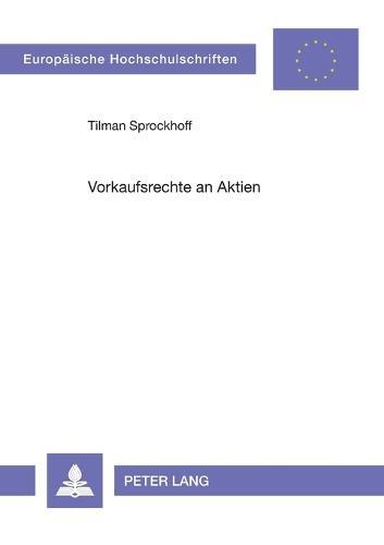 Vorkaufsrechte an Aktien - Europaische Hochschulschriften Recht 4043 (Paperback)