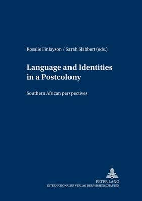 Language and Identities in a Postcolony: Southern African Perspectives - Schriften Zur Afrikanistik - Research in African Studies 10 (Paperback)