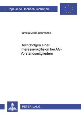 Rechtsfolgen Einer Interessenkollision Bei Ag-Vorstandsmitgliedern - Europaeische Hochschulschriften / European University Studie 4077 (Paperback)
