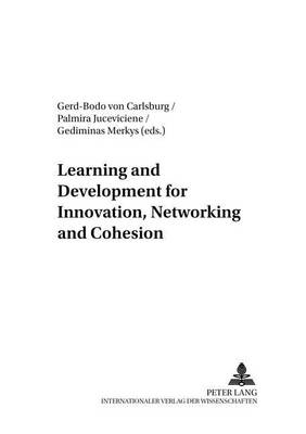 Learning and Development for Innovation, Networking and Cohesion - Baltische Studien zur Erziehungs- Und Sozialwissenschaft 12 (Paperback)