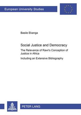 Social Justice and Democracy: 682: The Relevance of Rawl's Conception of Justice in Africa (Paperback)