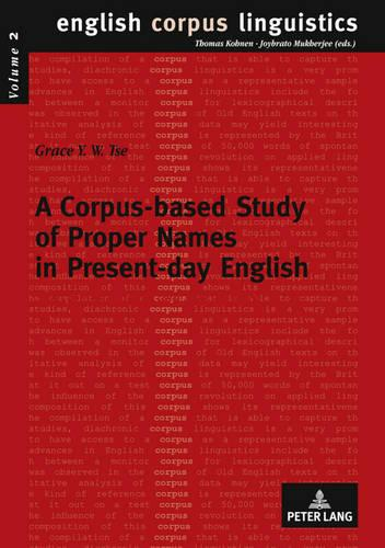 A Corpus-based Study of Proper Names in Present-Day English: Aspects of Gradience and Article Usage - English Corpus Linguistics 2 (Paperback)