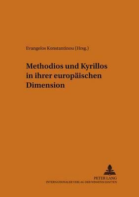 Methodios Und Kyrillos in Ihrer Europaeischen Dimension - Philhellenische Studien, Wissenschaftliche Reihe Zur Erforsc 10 (Paperback)