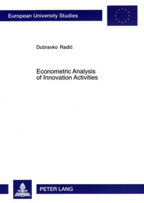Econometric Analysis of Innovation Activities: v. 3139 (Paperback)