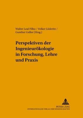 Perspektiven Der Ingenieuroekologie in Forschung, Lehre Und Praxis - Umweltbildung, Umweltkommunikation Und Nachhaltigkeit / Envi 19 (Paperback)