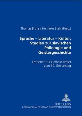 Sprache - Literatur - Kultur: Studien Zur Slavischen Philologie Und Geistesgeschichte: Festschrift Fuer Gerhard Ressel Zum 60. Geburtstag (Paperback)