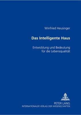 """Das """"intelligente Haus"""": Entwicklung Und Bedeutung Fuer Die Lebensqualitaet (Paperback)"""