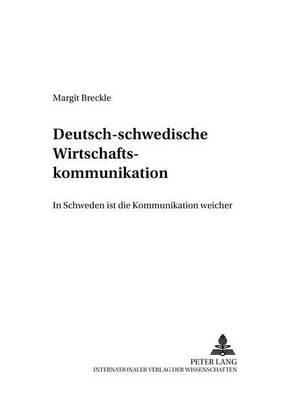 """Deutsch-Schwedische Wirtschaftskommunikation: """"in Schweden Ist Die Kommunikation Weicher"""" - Werkstattreihe Deutsch ALS Fremdsprache 78 (Paperback)"""