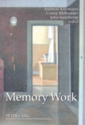 Memory Work: The Theory and Practice of Memory (Paperback)