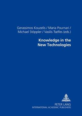 Knowledge in the New Technologies (Paperback)