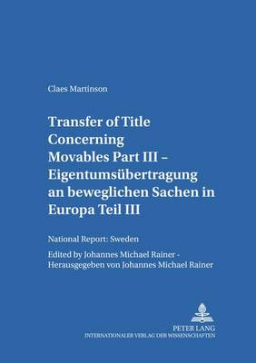 Transfer of Title Concerning Movables: Part III: National Report: Sweden - Salzburger Studien Zum Europaischen Privatrecht 20 (Paperback)