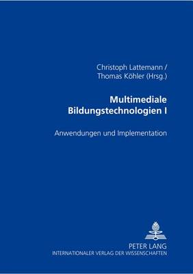 Multimediale Bildungstechnologien I: Anwendungen Und Implementation (Paperback)