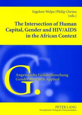 The Intersection of Human Capital, Gender and HIV/Aids in the African Context - Angewandte Genderforschung/Gender Research Applied 2 (Paperback)