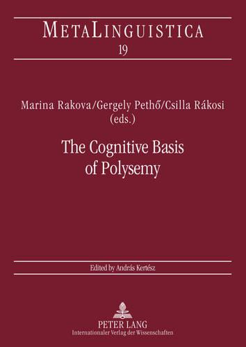The Cognitive Basis of Polysemy: New Sources of Evidence for Theories of Word Meaning - Metalinguistica 19 (Paperback)