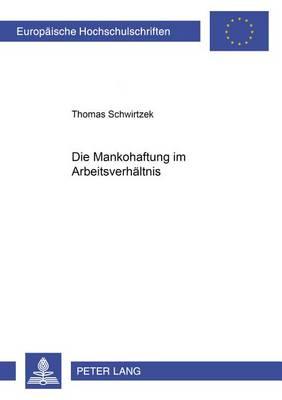 Die Mankohaftung Im Arbeitsverhaeltnis - Europaeische Hochschulschriften / European University Studie 4224 (Paperback)