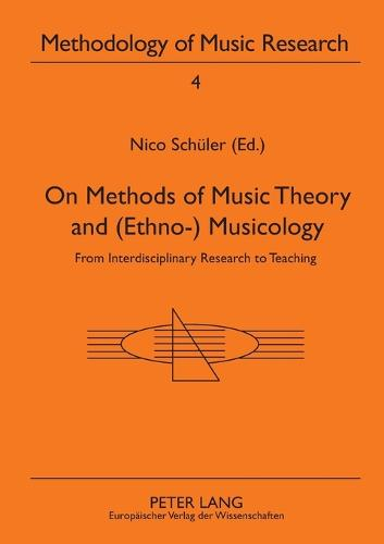 On Methods of Music Theory and (Ethno-) Musicology: from Interdisciplinary Research to Teaching - Methodology of Music Research 4 (Paperback)
