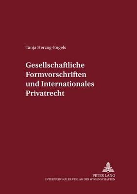 Gesellschaftsrechtliche Formvorschriften Und Internationales Privatrecht - Internationalrechtliche Studien 41 (Paperback)