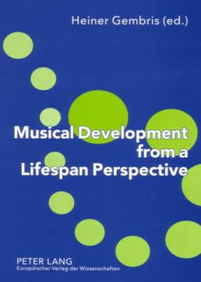 Musical Development from a Lifespan Perspective (Paperback)