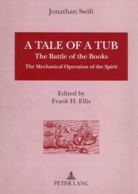 A Tale of a Tub: The Battle of the Books The Mechanical Operation of the Spirit (Hardback)