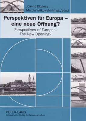 Perspektiven Fuer Europa - Eine Neue Oeffnung? Perspectives of Europe - The New Opening? (Paperback)
