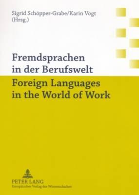 Fremdsprachen in Der Berufswelt Foreign Languages in the World of Work (Paperback)