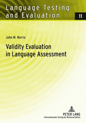 Validity Evaluation in Language Assessment - Language Testing and Evaluation 11 (Paperback)