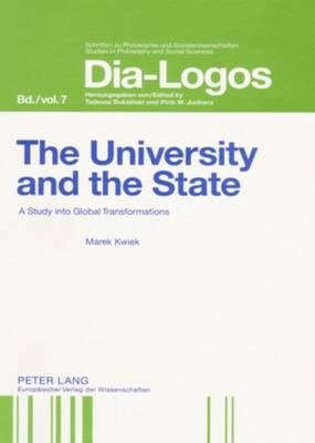 The University and the State: A Study into Global Transformations - Dia-logos Schriften zu Philosophie und Sozialwissenschaften / Studies in Philosophy and Social Sciences 7 (Leather / fine binding)