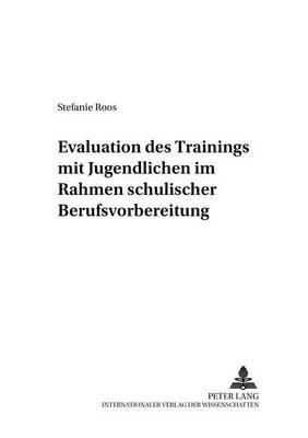 """Evaluation Des """"trainings Mit Jugendlichen"""" Im Rahmen Schulischer Berufsvorbereitung - Studien Zur Jugend- Und Familienforschung 24 (Paperback)"""