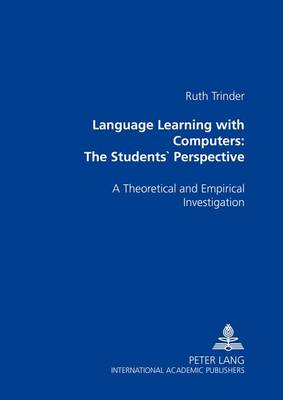 Language Learning with Computers: The Students' Perspective: A Theoretical and Empirical Investigation (Paperback)