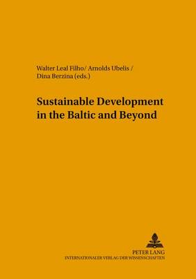 Sustainable Development in the Baltic and Beyond - Umweltbildung, Umweltkommunikation und Nachhaltigkeit Environmental Education, Communication and Sustainability 23 (Leather / fine binding)