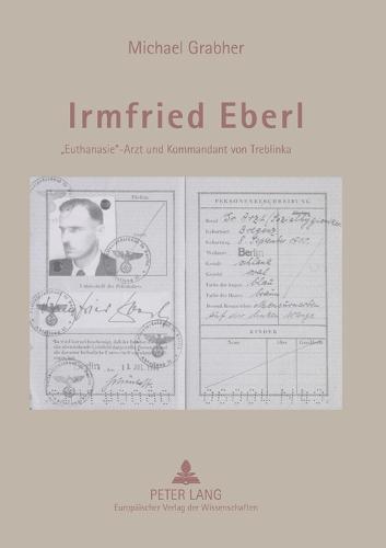 """Irmfried Eberl: """"euthanasie""""-Arzt Und Kommandant Von Treblinka (Paperback)"""