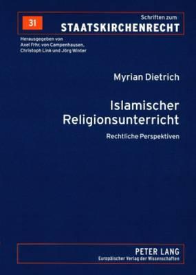 Islamischer Religionsunterricht: Rechtliche Perspektiven - Schriften Zum Staatskirchenrecht, 31 (Paperback)