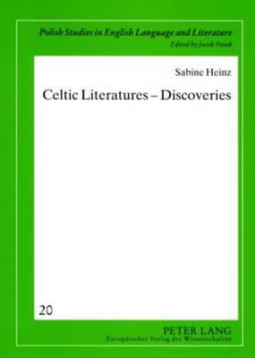 Celtic Literatures - Discoveries - Polish Studies in English Language & Literature 20 (Paperback)
