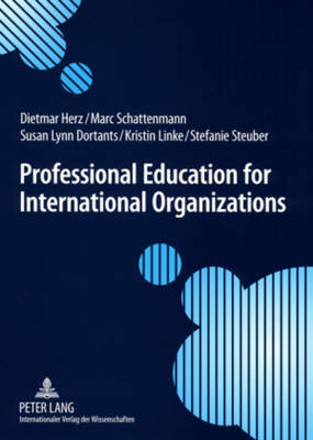 Professional Education for International Organizations: Preparing students for international public service (Paperback)